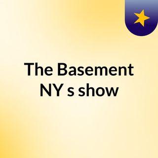 The Basement NY's show