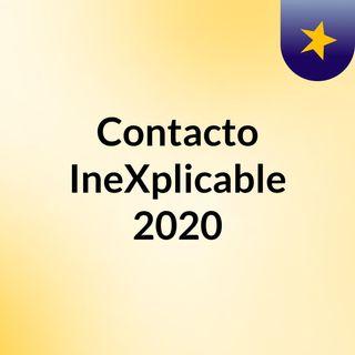 Contacto IneXplicable 2020