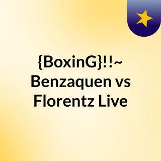 {BoxinG}!!~ Benzaquen vs Florentz Live