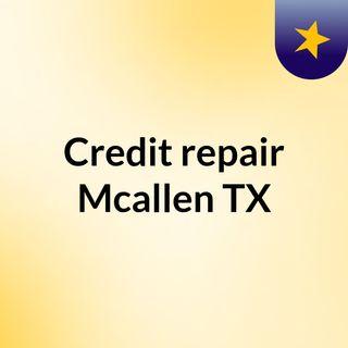 Best solution for credit repair in Mcallen, TX