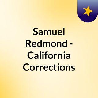 Samuel Redmond - California - 2 LWOP plus 150 Years - His Story