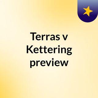 Terras v Kettering preview