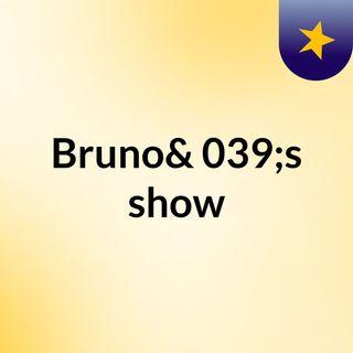 Bruno's show