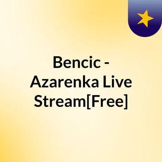 Bencic - Azarenka Live'Stream[Free]