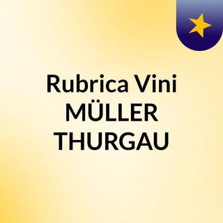 Rubrica Vini: MÜLLER THURGAU