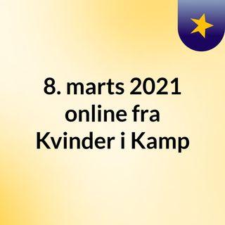Kvinder i Kamp 8. marts 2021 online