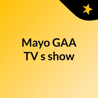 What's on #mayogaa TV this weekend