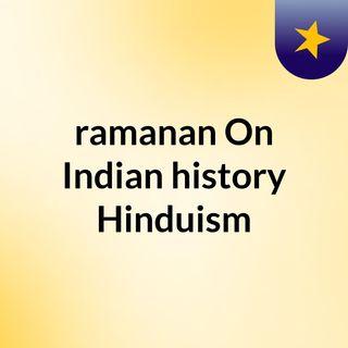 ramanan On Indian history Hinduism