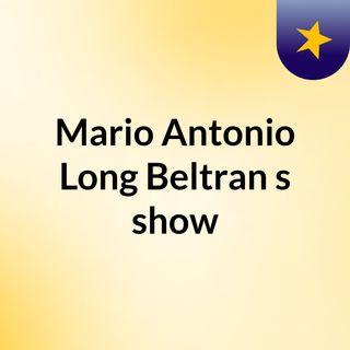 Mario Antonio Long Beltran's show