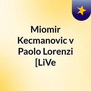 Miomir Kecmanovic v Paolo Lorenzi [LiVe