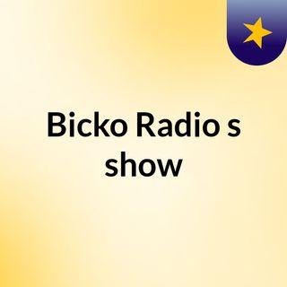 Bicko Radio's show