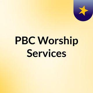 PBC Worship Services