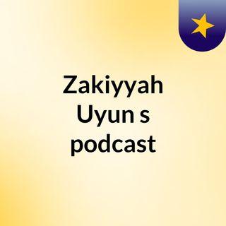 Zakiyyah Uyun's podcast