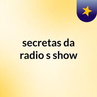 secretas da radio