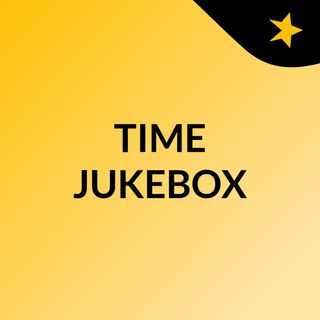 Time Jukebox, puntata 3
