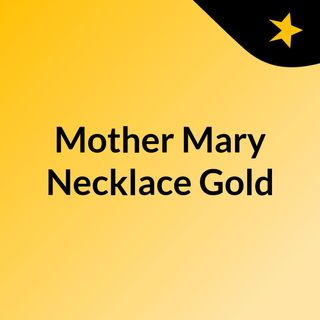 Mother Mary Necklace Gold