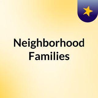 Neighborhood Families