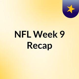 Week 9 Recap