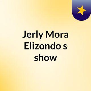 Jerly Mora Elizondo's show