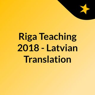 Riga Teaching 2018 - Latvian Translation