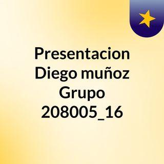 Presentacion Diego muñoz Grupo 208005_16