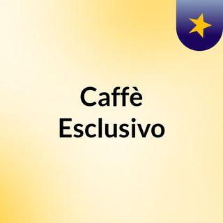 Caffè Esclusivo/ Dodicesima puntata