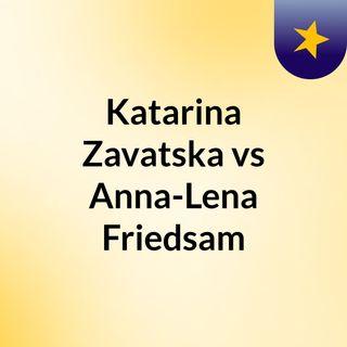 Katarina Zavatska vs Anna-Lena Friedsam