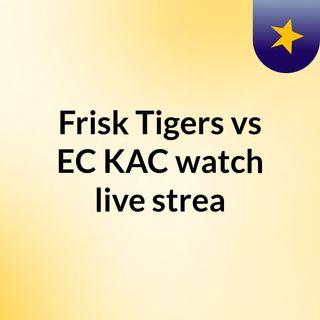 Frisk Tigers vs EC KAC watch live strea