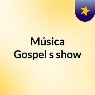 Música Gospel's show