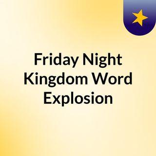 Friday Night Kingdom Word Explosion