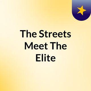 The Streets Meet The Elite