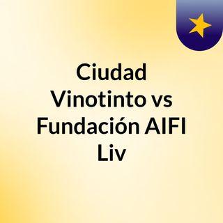 Ciudad Vinotinto vs Fundación AIFI Liv