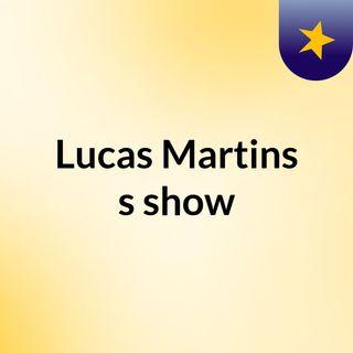 Lucas Martins's show
