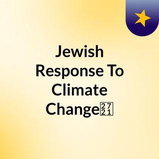 Jewish Response To Climate Change✡️