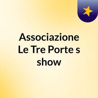 Associazione Le Tre Porte's show