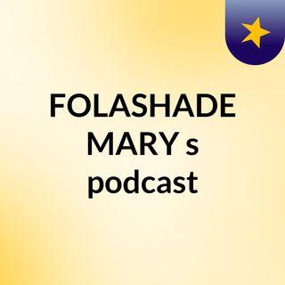 FOLASHADE MARY's podcast