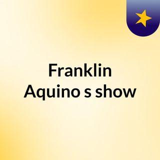 Franklin Aquino's show