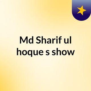 Md Sharif ul hoque's show