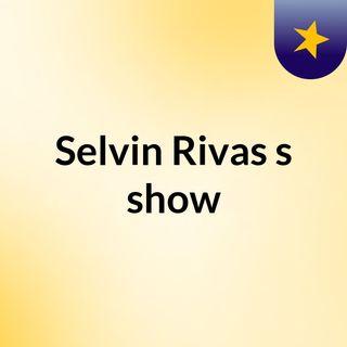 Selvin Rivas's show