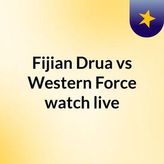 Fijian Drua vs Western Force watch live