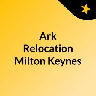 Ark Relocation Milton Keynes