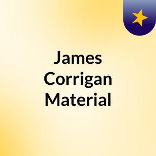 James Corrigan Material