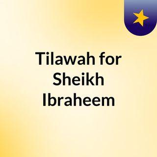 Tilawah for Sheikh Ibraheem
