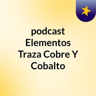 podcast Elementos Traza:Cobre Y Cobalto