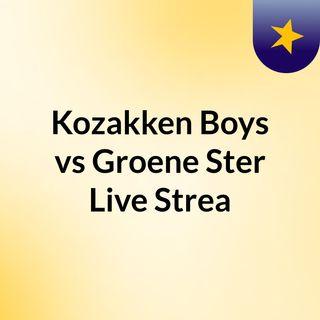 Kozakken Boys vs Groene Ster Live Strea