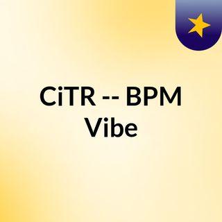 CiTR -- BPM Vibe