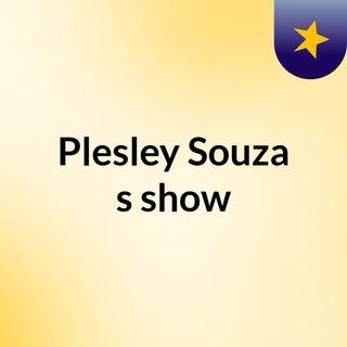 Plesley Souza's show