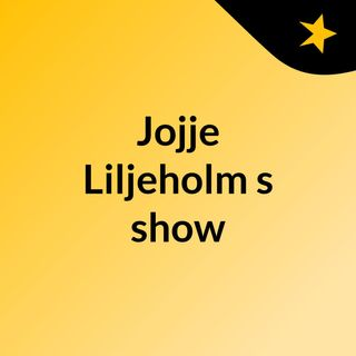 Jojje Liljeholm's show