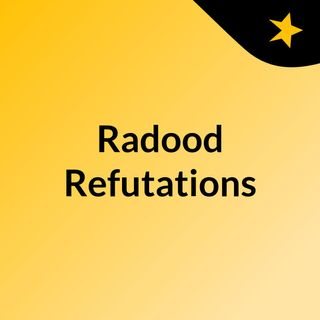 Radood, Refutations
