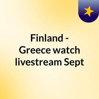 Finland - Greece watch livestream  Sept